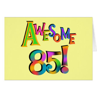 Awesome 85 Birthday T-shirts and Gifts Note Card