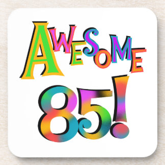 Awesome 85 Birthday T-shirts and Gifts Coasters