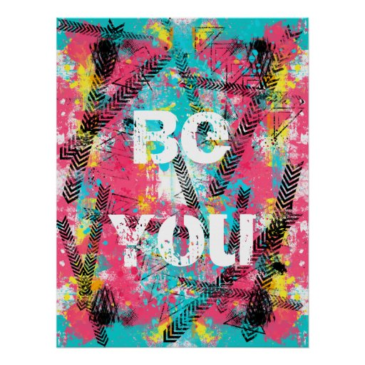 """Awesome abstract paint """"Be You"""" custom words Poster"""