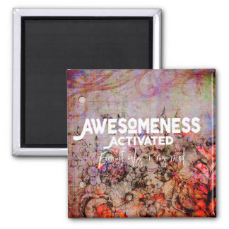 Awesome Activated - Flowers Magnet