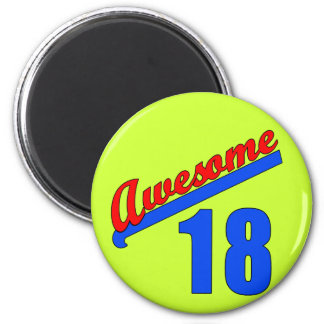 Awesome at 18 Years Old 18th Birthday 6 Cm Round Magnet