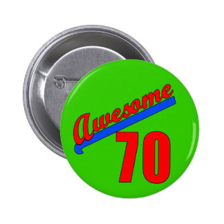Awesome at 70 Years Old 70th Birthday 6 Cm Round Badge