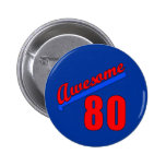 Awesome at 80 Years Old 80th Birthday Pinback Button