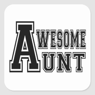 Awesome Aunt in Black Square Sticker