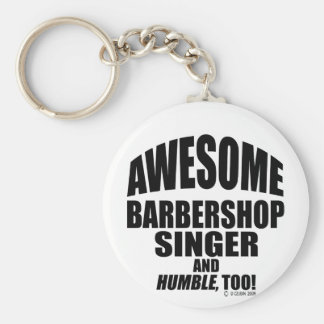 Awesome Barbershop Singer! Basic Round Button Key Ring