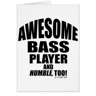 Awesome Bass Player Card