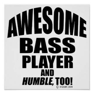 Awesome Bass Player Poster