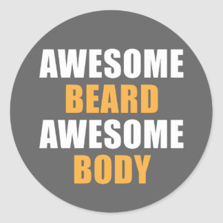 Awesome Beard Awesome Body Classic Round Sticker