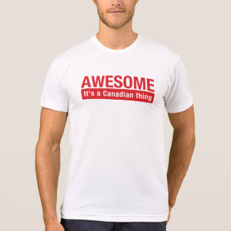 Awesome Canadian Thing Shirt Canada Day