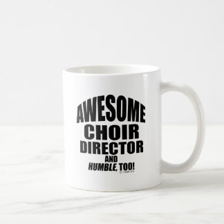 Awesome Choir Director Coffee Mug