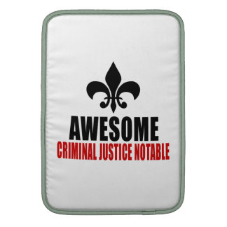 AWESOME CRIMINAL JUSTICE NOTABLE SLEEVES FOR MacBook AIR