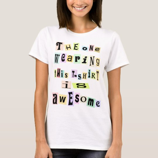 AWESOME,FUNNY SLOGAN T SHIRT