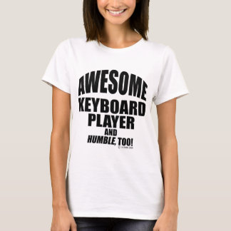 Awesome Keyboard Player T-Shirt