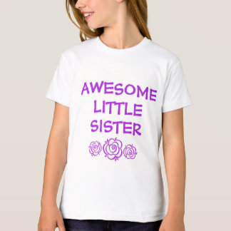AWESOME LITTLE SISTER with Roses v1 T-Shirt