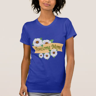 Awesome Mom White Zinnia Flowers T-Shirt