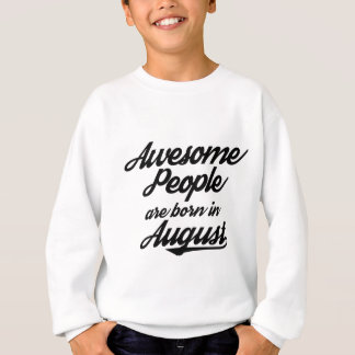 Awesome People are born in August Sweatshirt