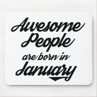Awesome People are born in January Mouse Pad