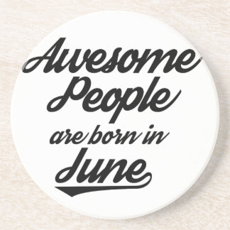 Awesome People are born in June Coaster