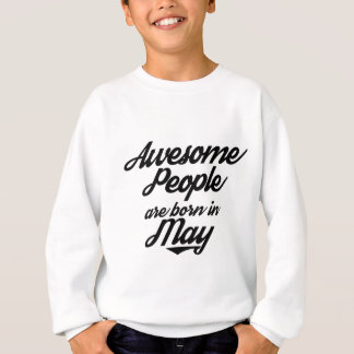 Awesome People are born in May Sweatshirt