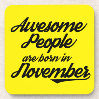 Awesome People are born in November Coaster