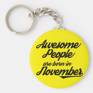Awesome People are born in November Key Ring