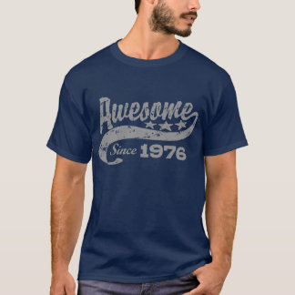 Awesome Since 1976 T-Shirt