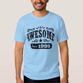Awesome Since 1995 Tees