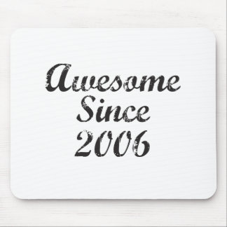 Awesome Since 2006 Mouse Pads
