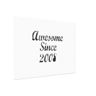 Awesome Since 2008 Gallery Wrap Canvas