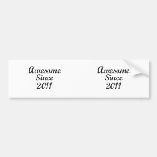 Awesome Since 2011 Bumper Sticker