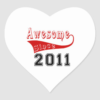 Awesome Since 2011 Heart Sticker
