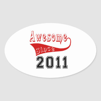Awesome Since 2011 Oval Sticker