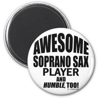 Awesome Soprano Sax Player 6 Cm Round Magnet