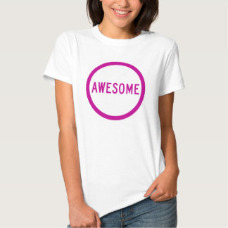 Awesome T-Shirt - Literally, Awesome!
