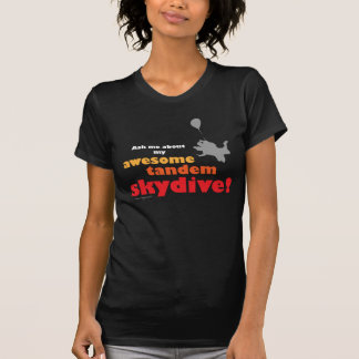 Awesome Tandem Skydive Tee Shirts