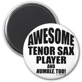 Awesome Tenor Sax Player Magnets