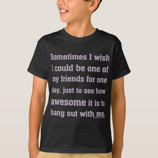 Awesome to be me Sarcasm Tee Shirt