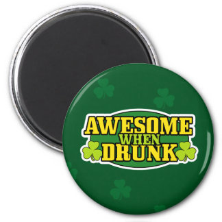 Awesome When Drunk St. Patrick's Day Magnet