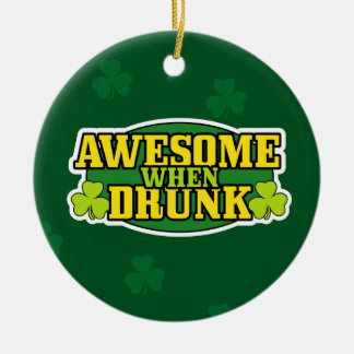 Awesome When Drunk St. Patrick's Day Ornament
