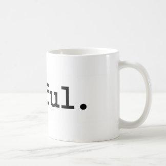 awful. coffee mug