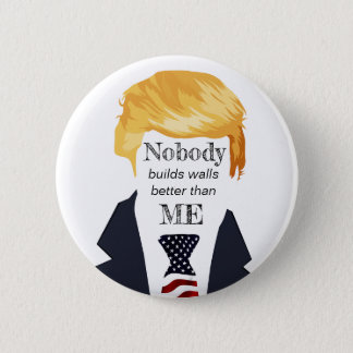 Awful Trump Quotes - Building Walls 6 Cm Round Badge