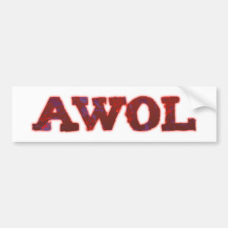 AWOL absent without leave Bumper Sticker