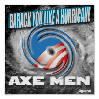 Axe Men Barack You Like A Hurricane Poster