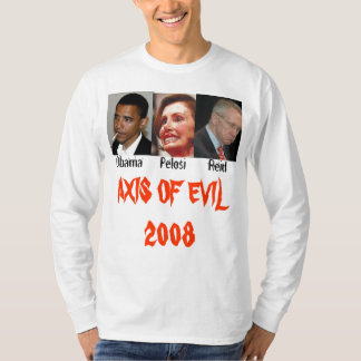 Axis of Evil 2008 T-Shirt