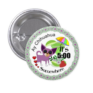 Ay Chihuahua Pin 1 Inch Round Button