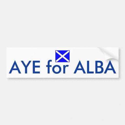 Aye for Alba Scottish Independence Flag Sticker Bumper Stickers