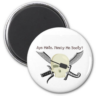 AYE MATE, FANCY ME BOOTY? PIRATE PRINT 6 CM ROUND MAGNET