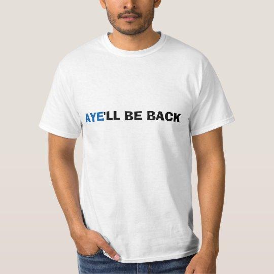 Aye'll Be Back Scottish Independence T-Shirt