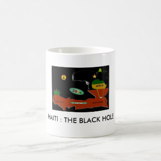 Ayiti 1804 2004, HAITI : THE BLACK HOLE Basic White Mug