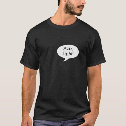 Aziz, Light! Shirt